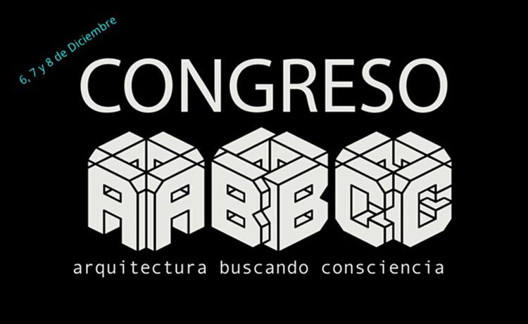 Congreso ABC: arquitectura buscando consciencia