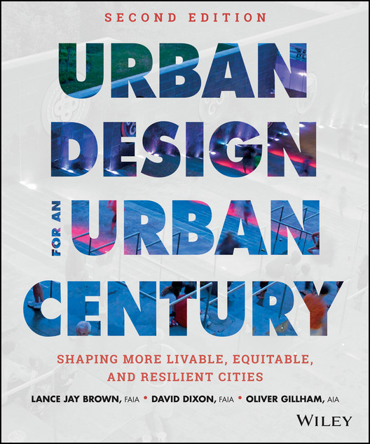 Urban Design for an Urban Century: Shaping More Livable, Equitable, and Resilient Cities, Courtesy of Wiley