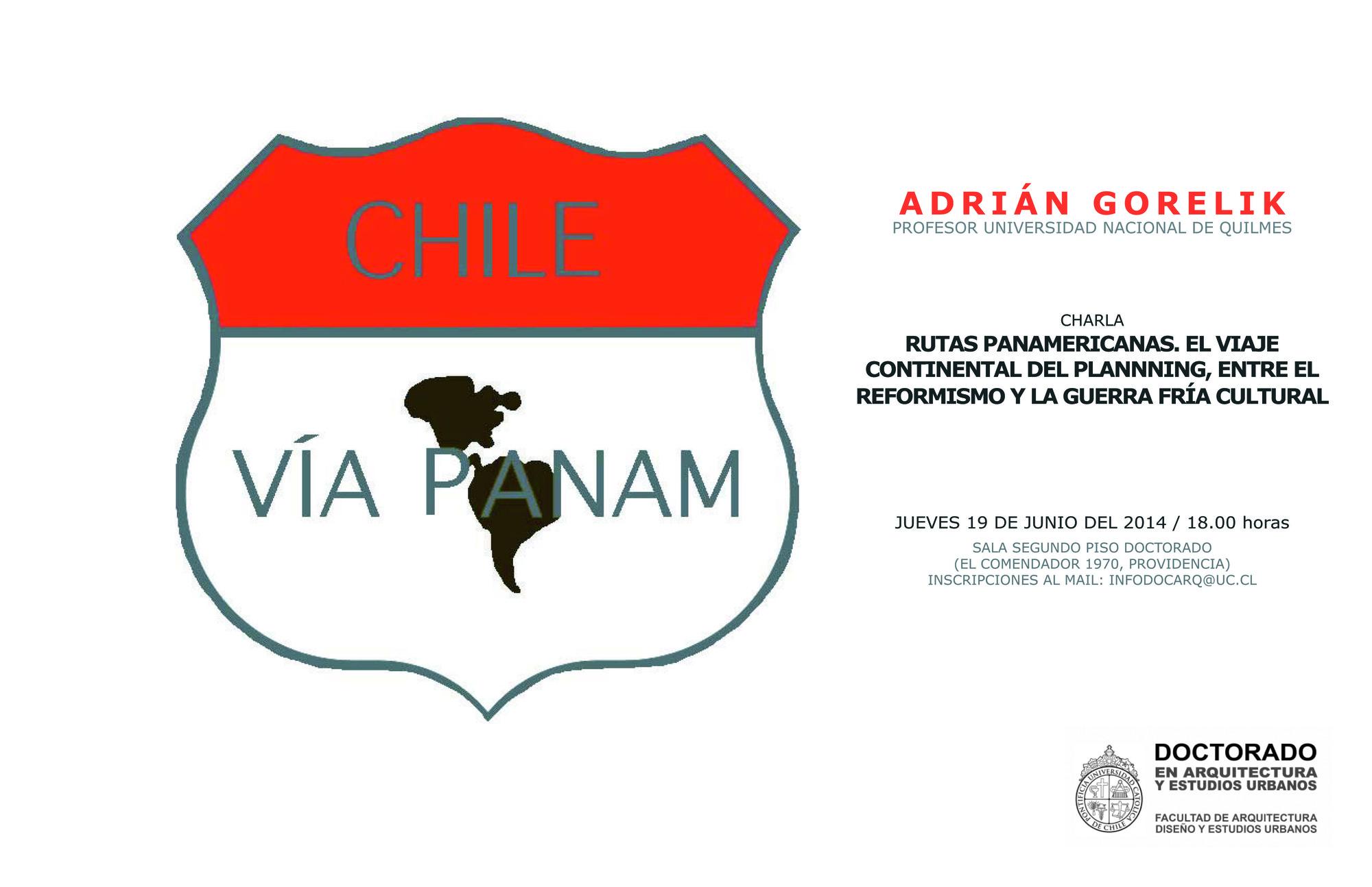 """Charla: Adrián Gorelik """"Rutas panamericanas. El viaje continental del planning"""" / Santiago, Chile"""