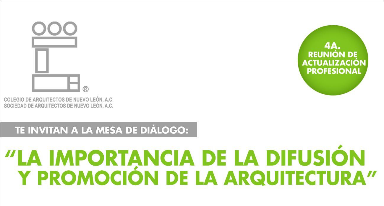 Mesa de diálogo: La importancia de la difusión y promoción de la Arquitectura / CANL
