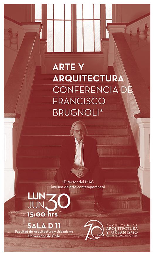Arte y Arquitectura: conferencia de Francisco Brugnoli / Santiago, Chile