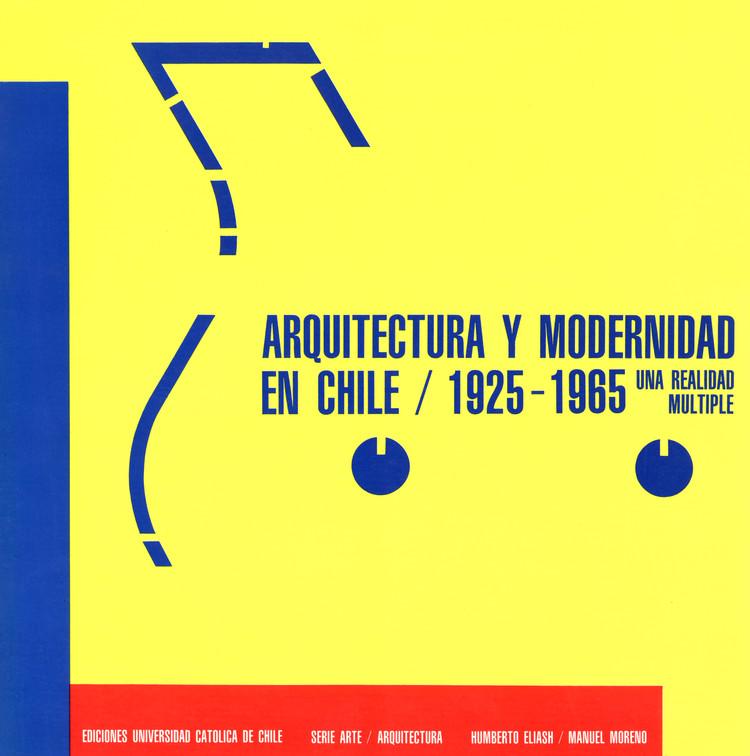 """A 20 años de la publicación del Libro """"Arquitectura y Modernidad en Chile"""""""