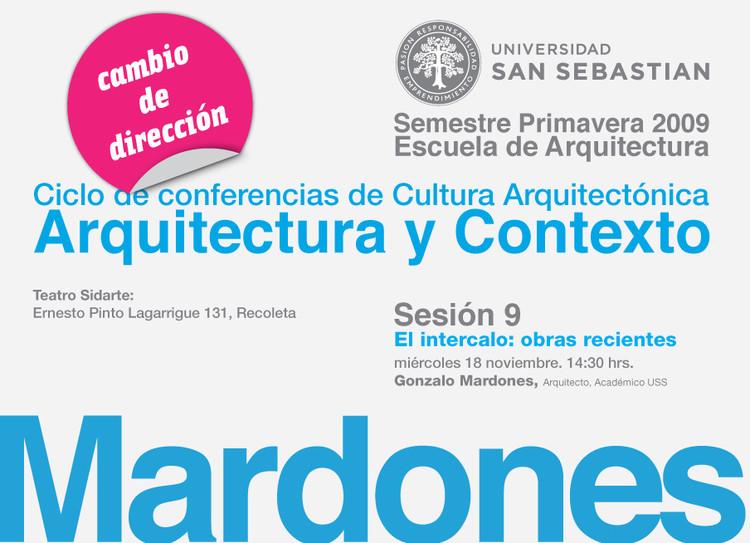 Ciclo de Conferencias Arquitectura y Contexto: Gonzalo Mardones
