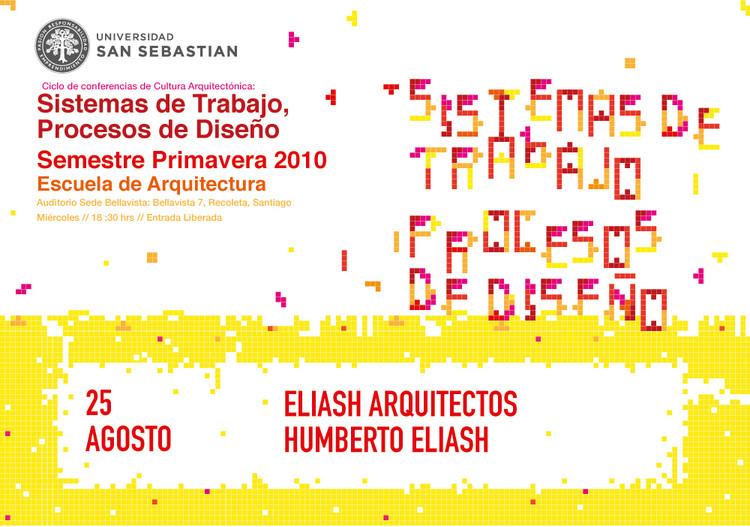 """Segunda Conferencia del Ciclo de Cultura Arquitectónica: """"Sistemas de trabajo, procesos de diseño"""" / Humberto Eliash"""