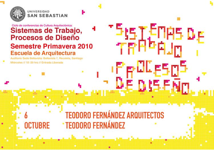 """Ciclo de Conferencias Culturales: """"Sistemas de Trabajo, Procesos de Diseño"""" / Teodoro Fernández"""