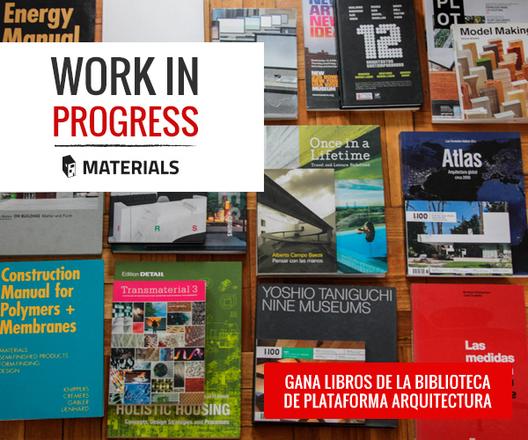 Concurso Work in Progress: Materializa tus ideas / ¡Plazo extendido hasta el 31 de Julio!