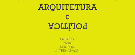 """Lançamento do livro """"Arquitetura e Política"""" no Studio-X Rio"""