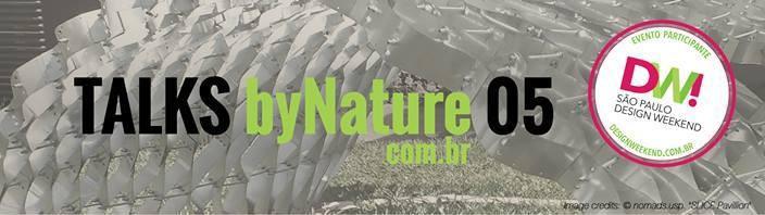 """Mesa redonda """"TALKS byNature 05"""" sobre biomimética, em São Paulo, Courtesy of byNature"""