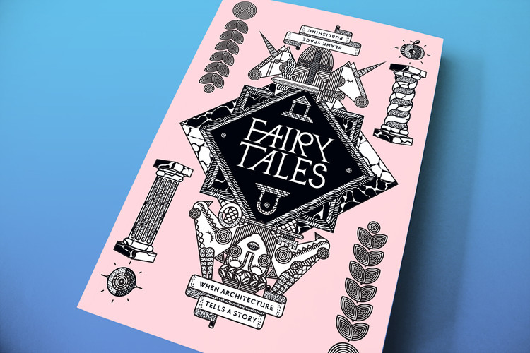 Fairy Tales: When Architecture Tells a Story, Courtesy of Blank Space