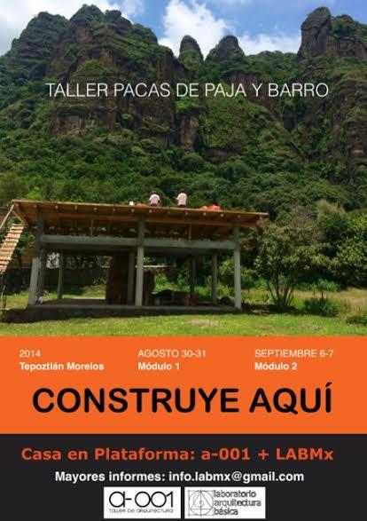 Taller de Construcción con pacas de paja: Casa en Plataforma / Laboratorio de Arquitectura Básica MX + A-001