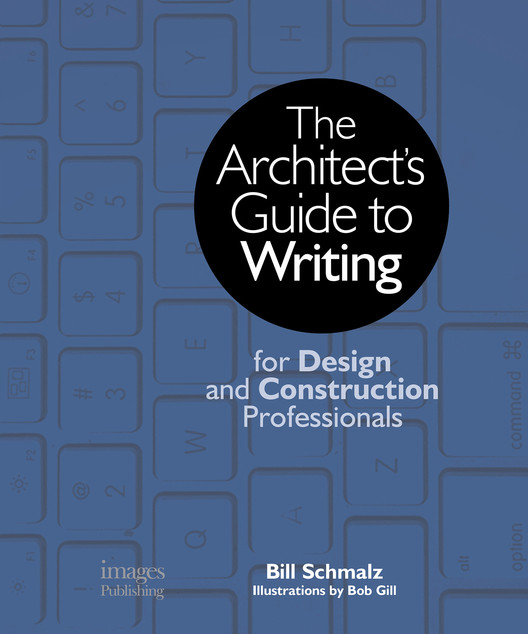 The Architect's Guide to Writing, Illustration by Bob Gill. Image Courtesy of Images Publishing