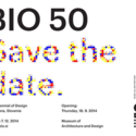 BIO 50: LJUBLJANA MARKS 50 YEARS OF DESIGN BIENNALES WITH