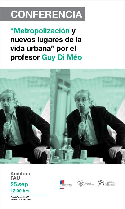 Guy Di Méo: conferencia 'Metropolización y Nuevos lugares de la vida urbana' / Santiago