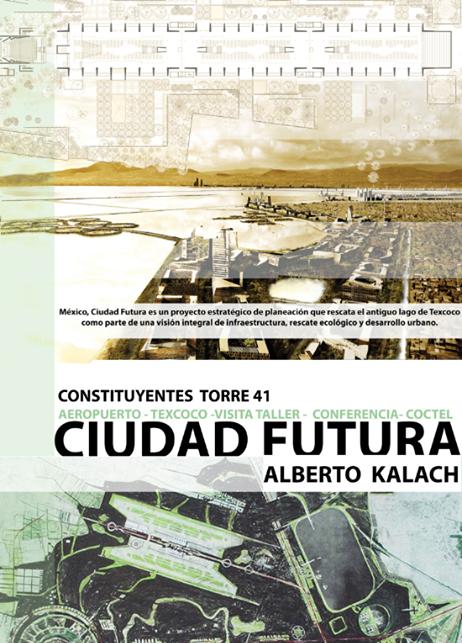 Conferencia 'Ciudad Futura' por Alberto Kalach en la Torre 41
