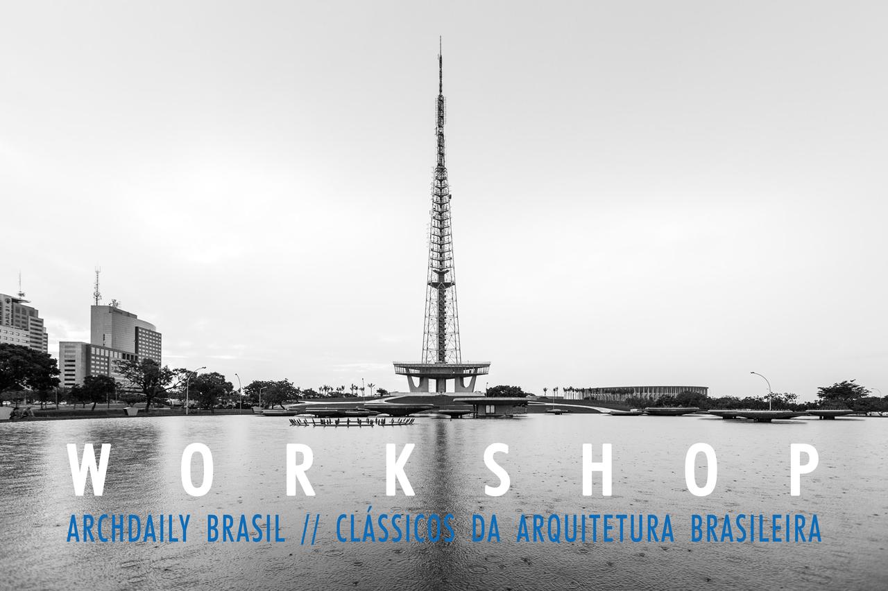 Workshop ArchDaily Brasil: Clássicos da Arquitetura Brasileira, na UFRGS, Torre de Brasília. © Joana França