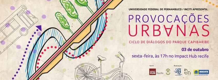 Provocações Urbanas - Ciclo de Diálogos do Parque Capibaribe, em Recife