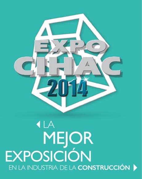 EXPO CIHAC edición 2014 en la Ciudad de México