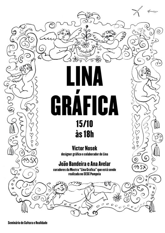 """Seminário """"Lina Gráfica"""" na Escola da Cidade, Cortesia de Escola da Cidade"""