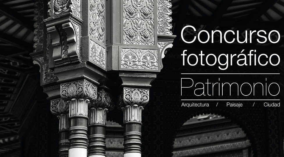 Concurso fotográfico Patrimonio: Arquitectura, Paisaje y Ciudad / FUNDARQMX