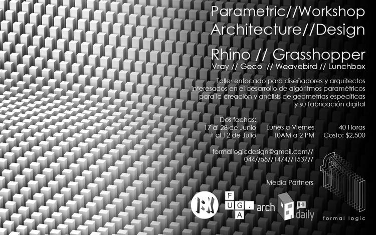 Parametric Design & Architecture Workshop por Formal Logic [¡Sorteo Cerrado!]