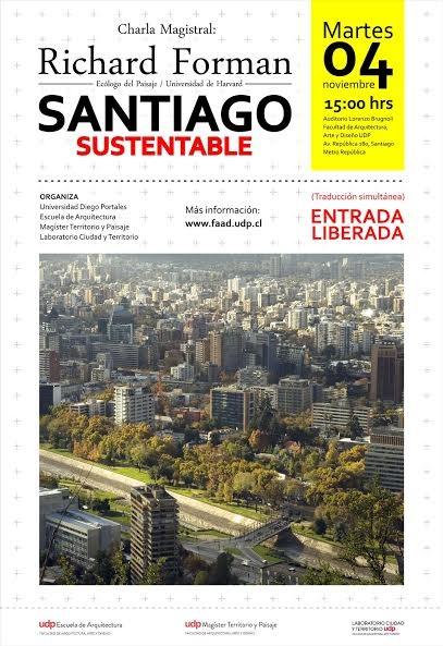 Charla Magistral Richard Forman: Santiago, una capital sustentable / Santiago, Chile