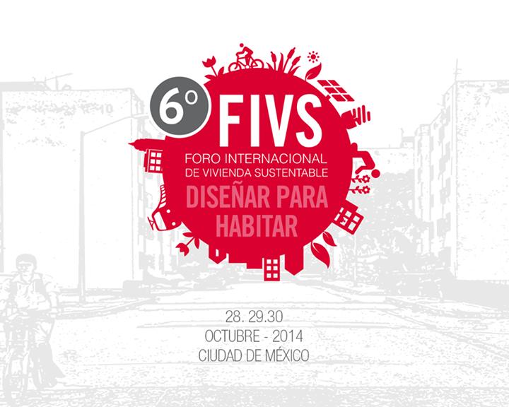 6o Foro Internacional de Vivienda Sustentable: Diseñar para habitar / INFONAVIT