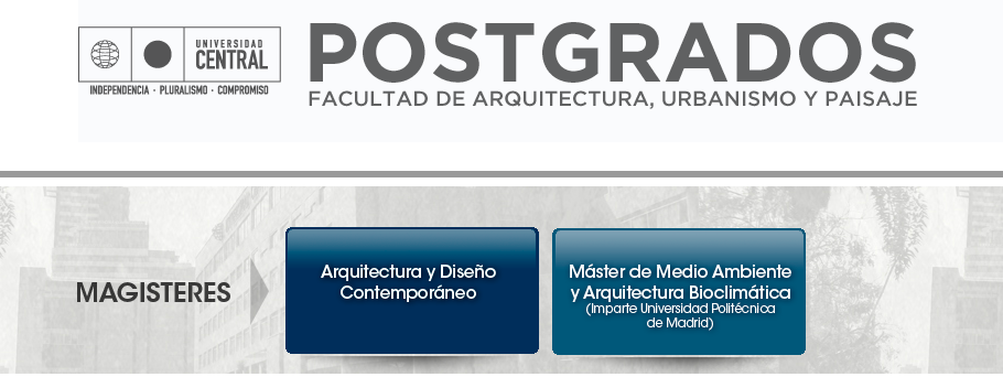 Inscripciones abiertas para magísteres en la Universidad Central / Facultad de Arquitectura, Urbanismo y Paisaje