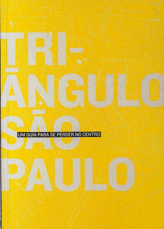 Triângulo São Paulo – Um guia para se perder no centro, Cortesia de TRIÂNGULO SÃO PAULO – Um guia para se perder no centro