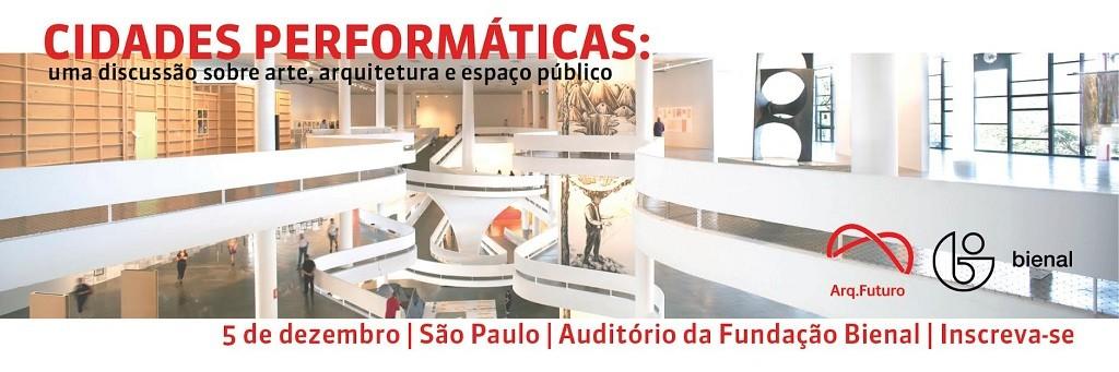 """Evento: """"Cidades Performáticas: uma discussão sobre arte, arquitetura e espaço público"""", em São Paulo, Cortesia de Arq.Futuro"""