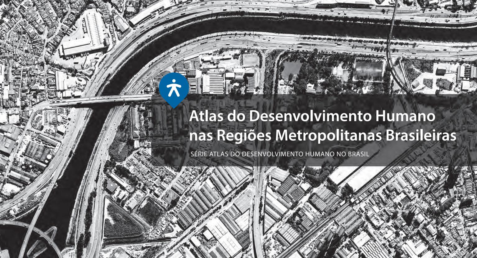 """""""Atlas do Desenvolvimento Humano nas Regiões Metropolitanas Brasileiras"""" disponível para download, Cortesia de Programa das Nações Unidas para o Desenvolvimento"""