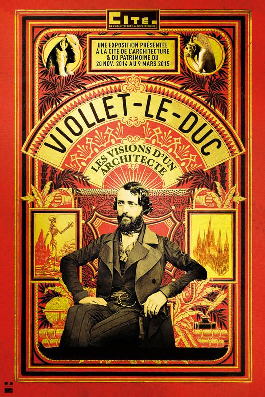 """Uncovering Viollet-le-Duc's """"Unexpected"""" Career, Exhibition Poster. Image © Cité de l'Architecture Paris"""