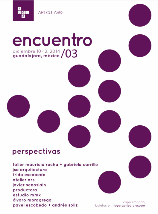 ENCUENTRO/03 Foro Universitario de Arquitectura 2014: PERSPECTIVAS [¡Sorteo Cerrado!]