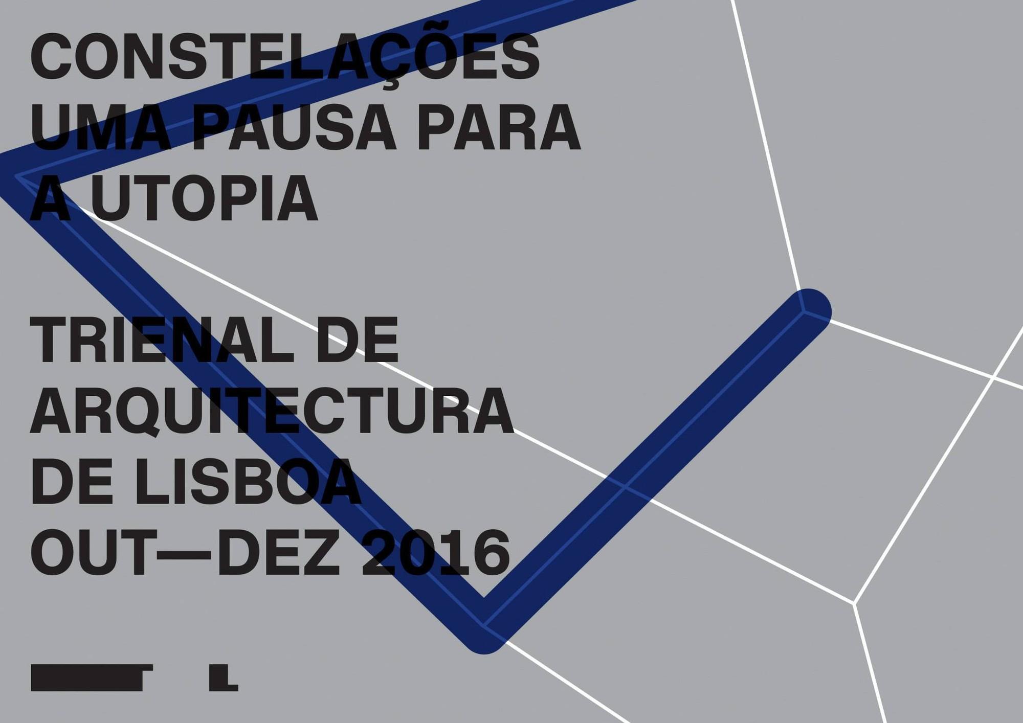 """Divulgado o tema da Trienal de Lisboa de 2016: """"Constelações – uma pausa para a utopia"""", Cortesia de Trienal de Arquitetura de Lisboa"""