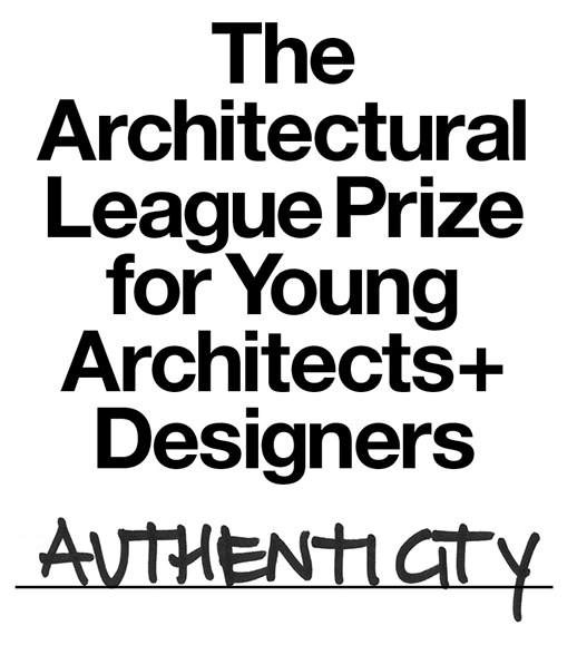 Open Call: 2015 Architectural League Prize for Young Architects + Designers: Authenticity, © The Architectural League of New York