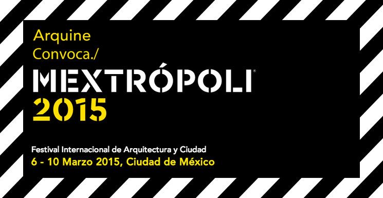 Arquine Presents: MEXTROPOLI 2015