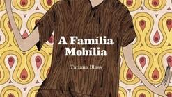 A Família Mobília / Tatiana Blass