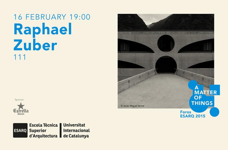 """Conferencia """"Raphael Zuber: 111"""" / Barcelona, España"""