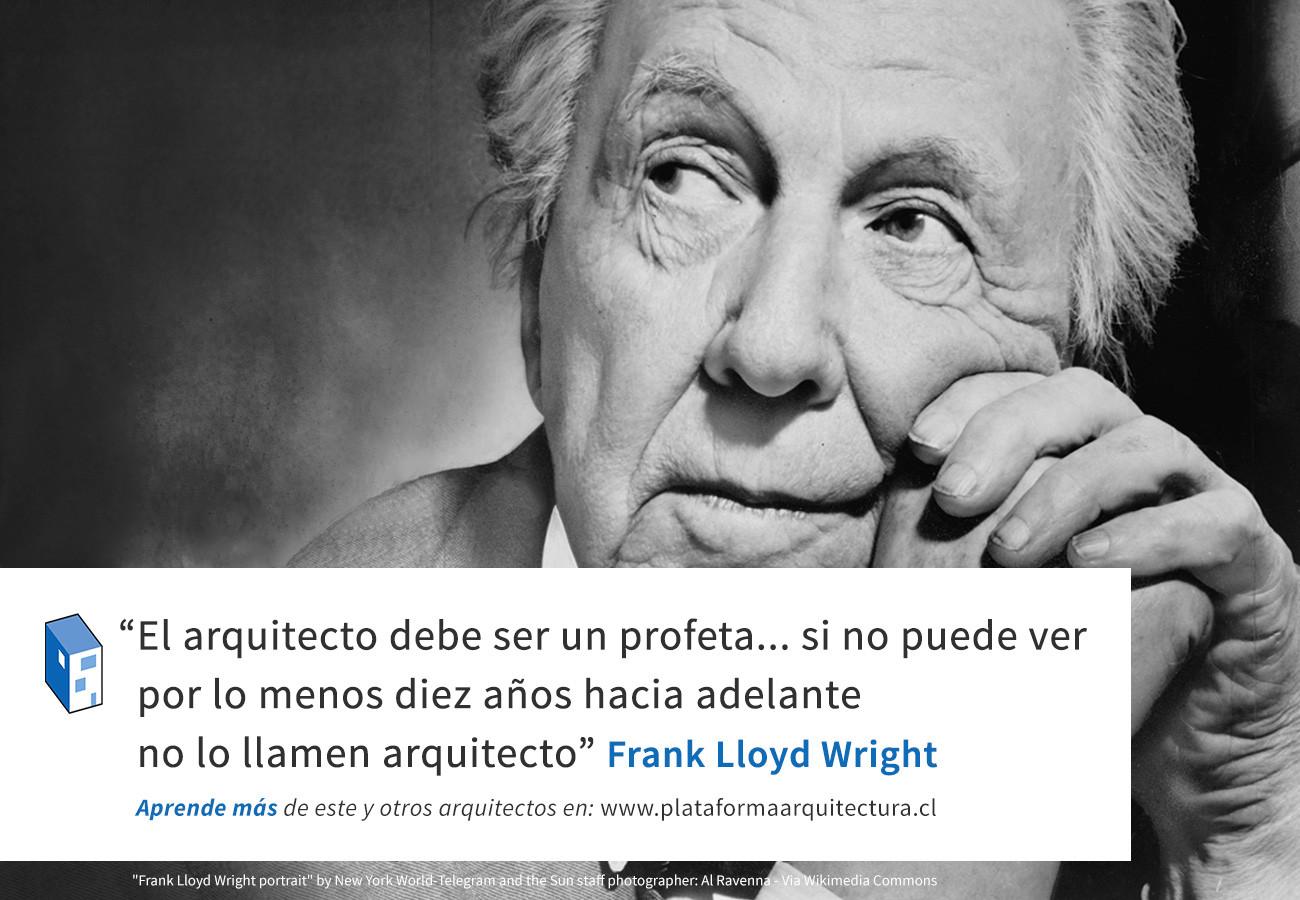 Frases: Frank Lloyd Wright y los visionarios