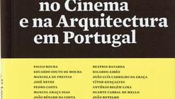 O Lugar dos Ricos e dos Pobres no Cinema e na Arquitectura em Portugal / José Neves