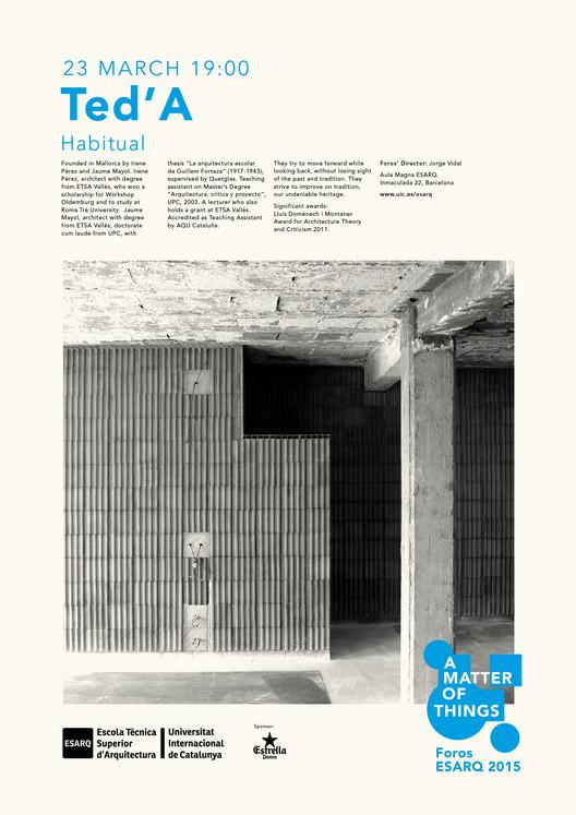 Foros ESARQ 2015: Conferencia de Ted'A Arquitectes / Barcelona