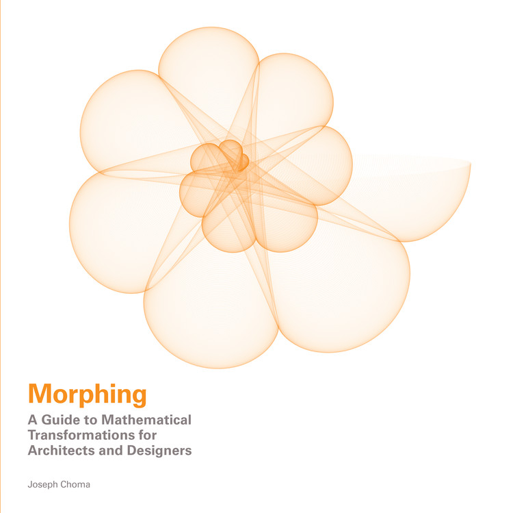 Morphing: Mathematical Transformations In Architecture, Courtesy of Laurence King