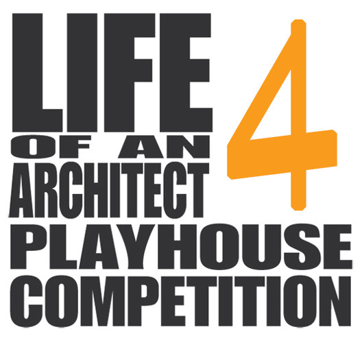 Register Now for Life of an Architect's 4th Annual Playhouse Competition, Courtesy of Life of an Architect