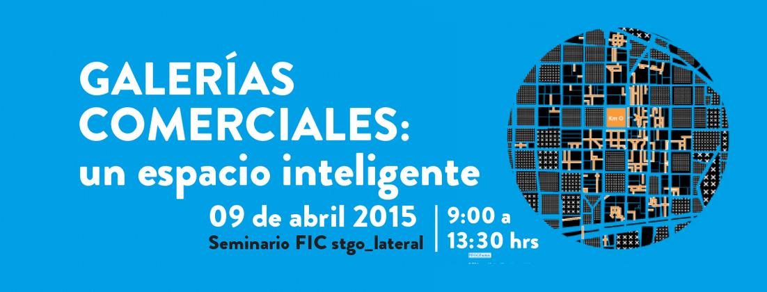 Seminario: Galerías Comerciales, un espacio inteligente / Santiago
