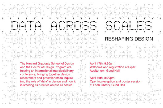 """Data Across Scales: Reshaping Design"" at Harvard GSD , © Harvard GSD"