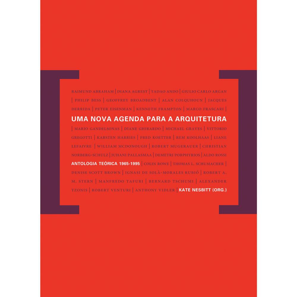 Uma nova agenda para a arquitetura / org. Kate Nesbitt, © Cosac Naify