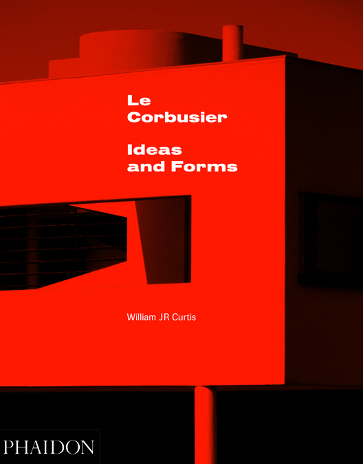 Le Corbusier: Ideas and Forms, Courtesy of Phaidon