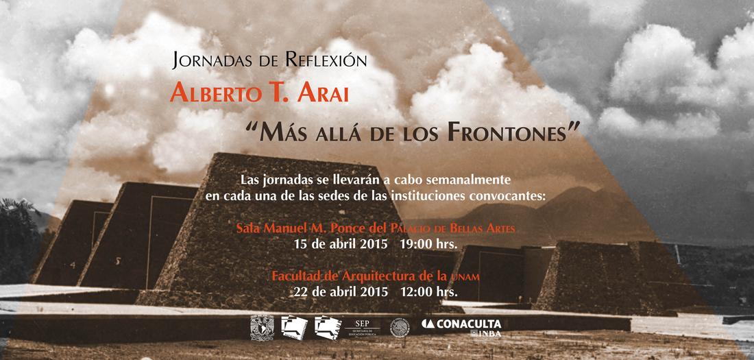 """Jornadas de Reflexión """"Alberto T. Arai, más allá de los frontones"""" / UNAM"""