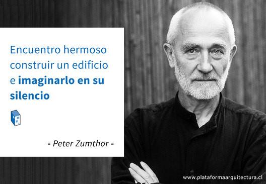 Archivo: Peter Zumthor / Obra y Vida
