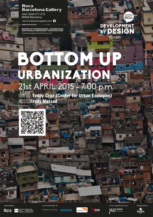 Ciclo #DevelopmentByDesign: Bottom Up Urbanization. Teddy Cruz / Barcelona