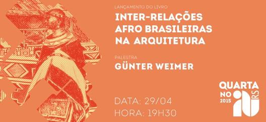 """IAB-RS promove a palestra """"Inter-relações Afro Brasileiras na Arquitetura"""", via IAB-RS"""